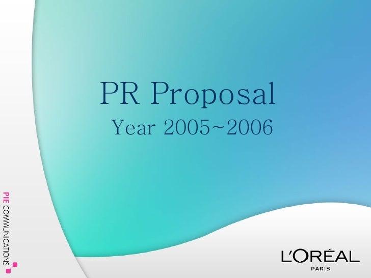 PR Proposal     Year 2005~2006