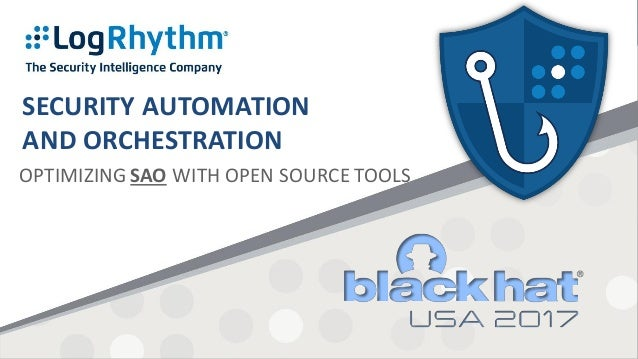 SECURITY AUTOMATION AND ORCHESTRATION OPTIMIZING SAO WITH OPEN SOURCE TOOLS