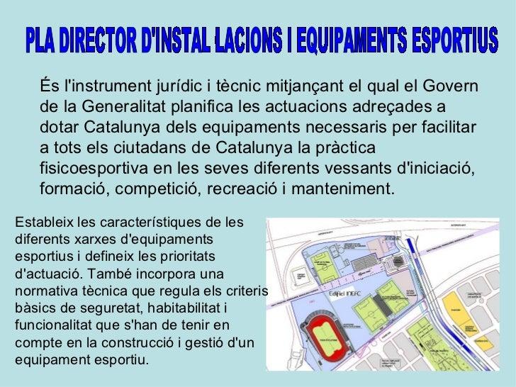 És linstrument jurídic i tècnic mitjançant el qual el Govern   de la Generalitat planifica les actuacions adreçades a   do...