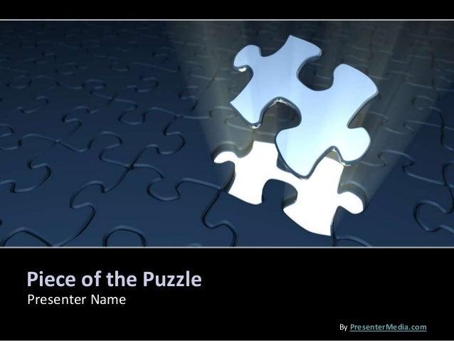 Piece of the PuzzlePresenter Name                      By PresenterMedia.com