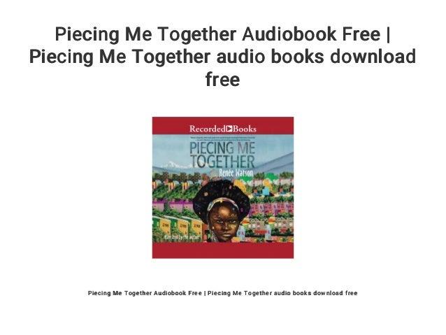 Piecing Me Together Audiobook Free | Piecing Me Together audio books download free Piecing Me Together Audiobook Free | Pi...
