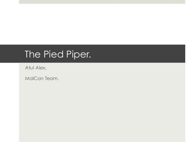The Pied Piper.Atul Alex,MalCon Team.