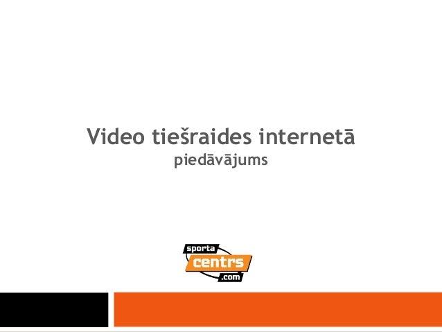 Video tiešraides internetā piedāvājums