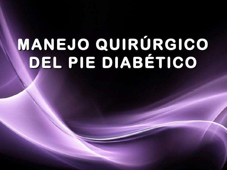 MANEJO QUIRÚRGICO DEL PIE DIABÉTICO