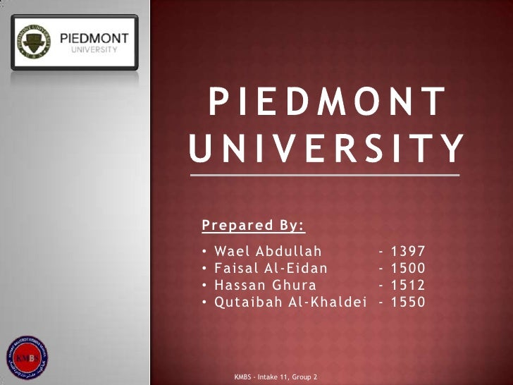 Piedmont University<br />Prepared By:<br /><ul><li>Wael Abdullah - 1397