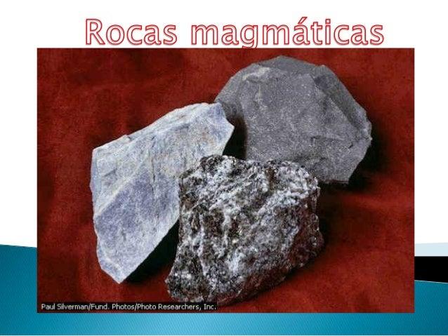    Rocas volcánicas : Están formadas por una    rápida solidificación del magma en la    superficie terrestre.