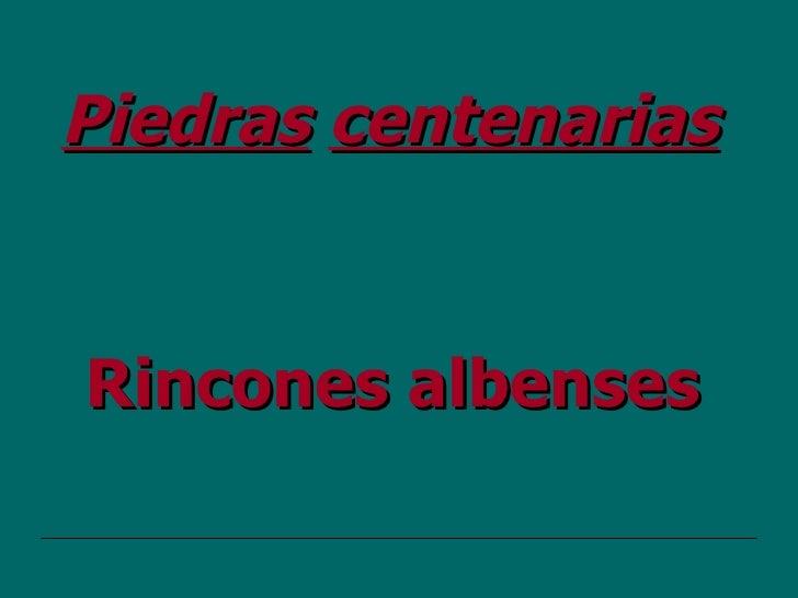 Piedras   centenarias   Rincones albenses