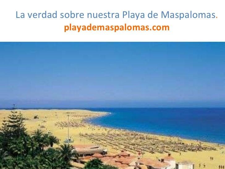 La verdad sobre nuestra Playa de Maspalomas .  playademaspalomas.com