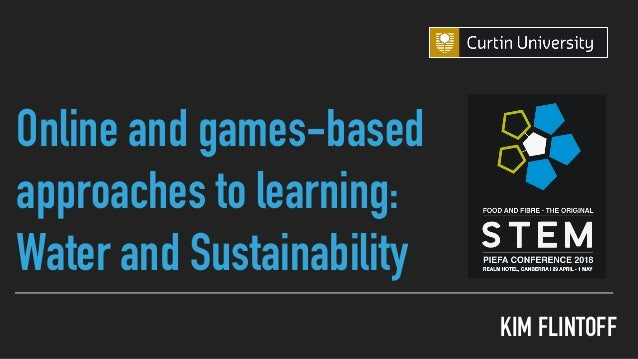 KIM FLINTOFF Online and games-based approaches to learning:  Water and Sustainability