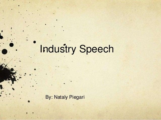 Industry Speech  By: Nataly Piegari