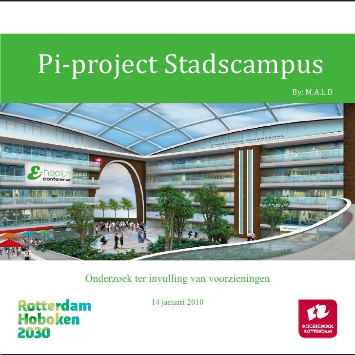 Pi-project Stadscampus                                                By: M.A.L.D.        Onderzoek ter invulling van voor...