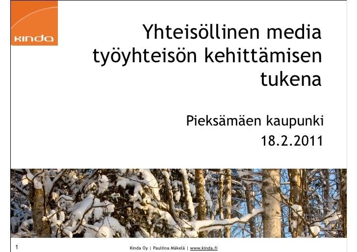 Yhteisöllinen media    työyhteisön kehittämisen                      tukena                                 Pieksämäen kau...