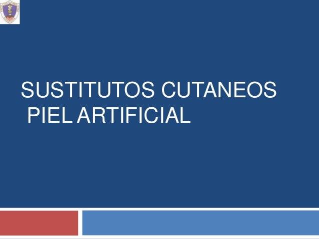 SUSTITUTOS CUTANEOSPIEL ARTIFICIAL