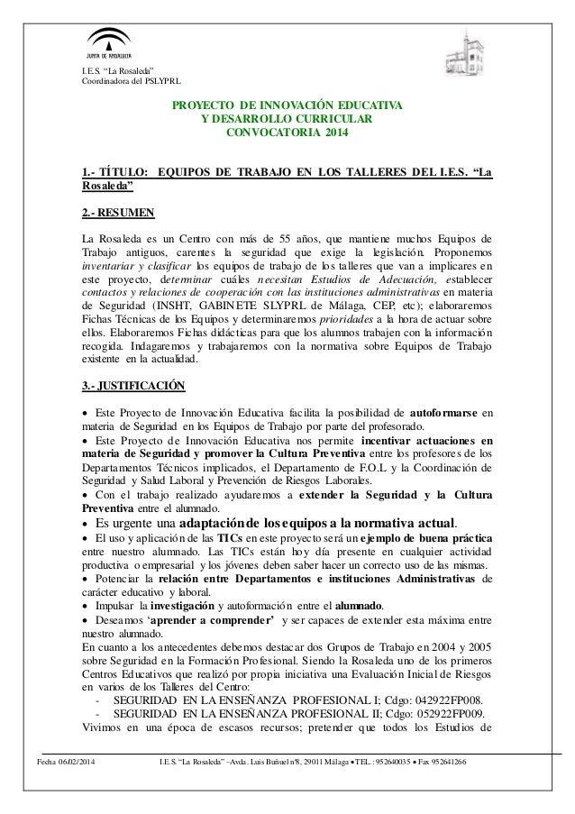 "I.E.S. ""La Rosaleda"" Coordinadora del PSLYPRL Fecha 06/02/2014 I.E.S. ""La Rosaleda"" –Avda. Luis Buñuel nº8, 29011 Málaga ..."