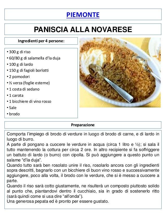 PIEMONTE PANISCIA ALLA NOVARESE Ingredienti per 4 persone: • 300 g di riso • 60/80 g di salamella d'la duja • 100 g di lar...
