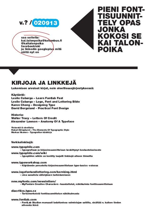 saa soitella: kai.talonpoika@kolumbus.fi @kaitalonpoika facebookiski ja linkedin googleplus mitä näitä nyt on KIRJOJA JA L...
