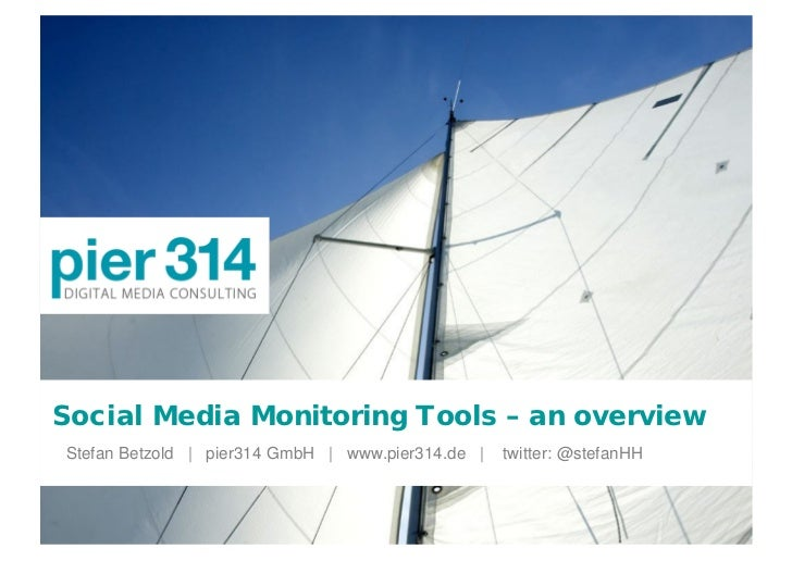 Social Media Monitoring Tools – an overview Stefan Betzold | pier314 GmbH | www.pier314.de |   twitter: @stefanHH