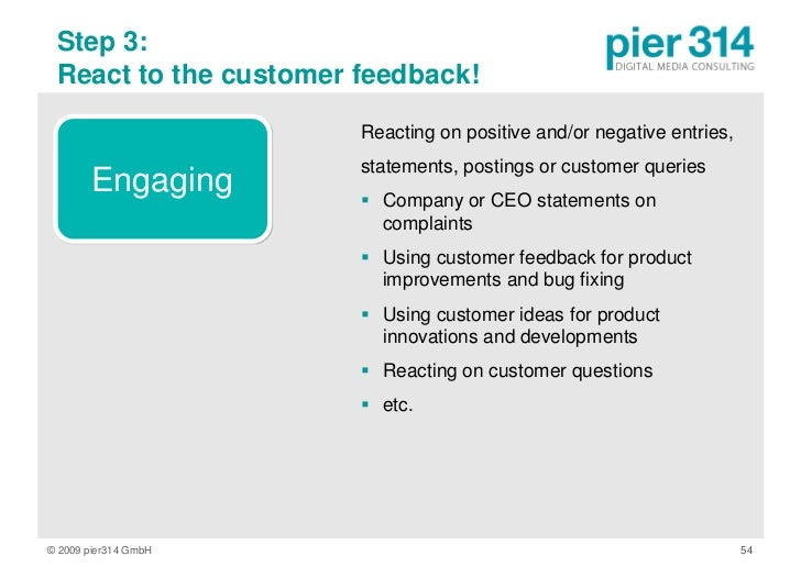 Step 3:  React to the customer feedback!                         Reacting on positive and/or negative entries,            ...