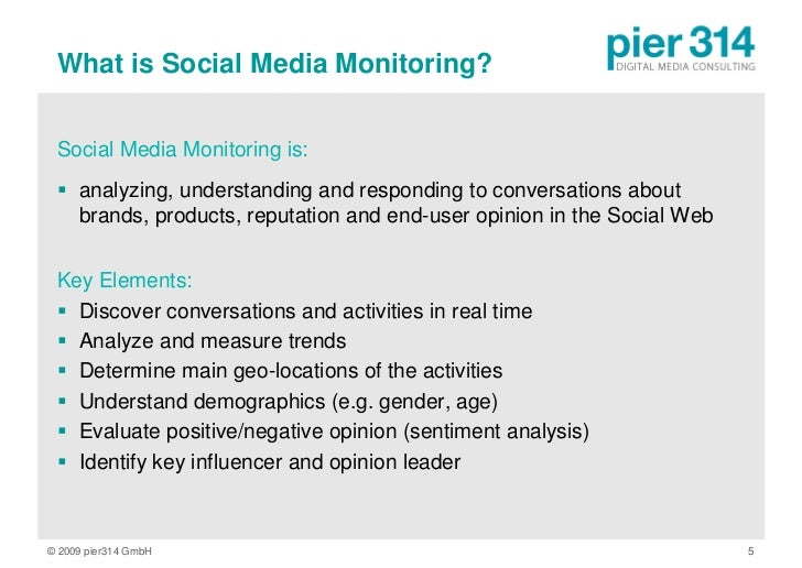 What is Social Media Monitoring?    Social Media Monitoring is:   analyzing, understanding and responding to conversation...