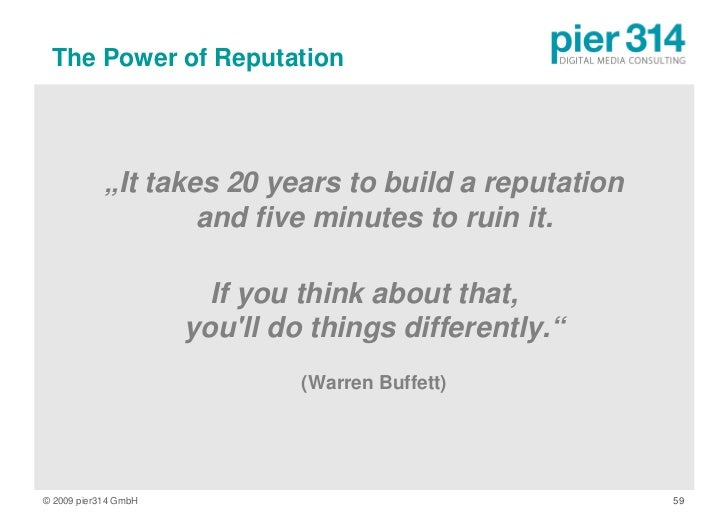 """The Power of Reputation                 """"It takes 20 years to build a reputation                     and five minutes to r..."""