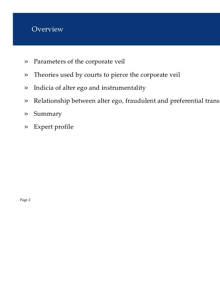 piercing the corporate veil essay Lifting of corporate veil in tort cases in pursuit of justice essay sample pages: 8 word there are two main grounds which justify the lifting of corporate veil in tort cases first is the degree of control and second is the the realist's guide to piercing the corporate veil.