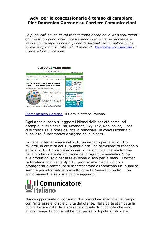 Adv, per le concessionarie è tempo di cambiare. Pier Domenico Garrone su Corriere ComunicazioniLa pubblicità online dovrà ...