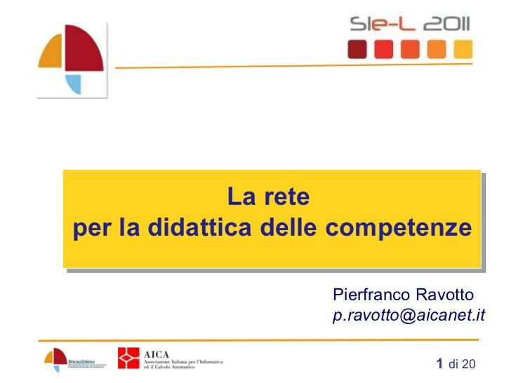 di 20 La rete  per la didattica delle competenze   Pierfranco Ravotto [email_address]