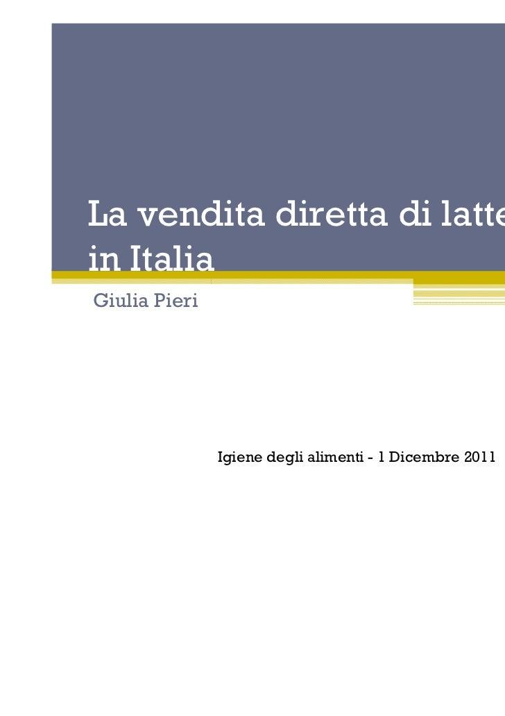 1La vendita diretta di latte crudoin ItaliaGiulia Pieri               Igiene degli alimenti - 1 Dicembre 2011