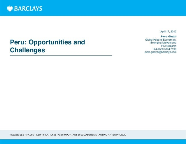 Peru: Opportunities andChallengesPiero GhezziGlobal Head of Economics,Emerging Markets andFX Research+44 (0)20 3134 2190pi...