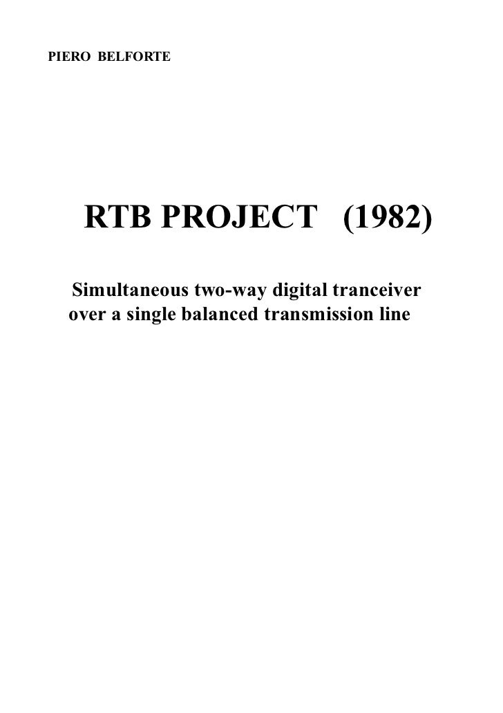 PIERO BELFORTE    RTB PROJECT (1982)  Simultaneous two-way digital tranceiver  over a single balanced transmission line