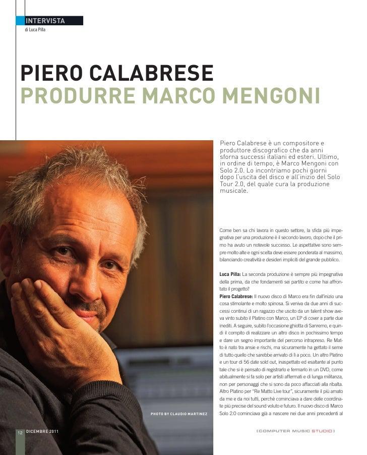 intervista  di Luca PillaPiero CalabreseProdurre Marco Mengoni                                               Piero Calabre...