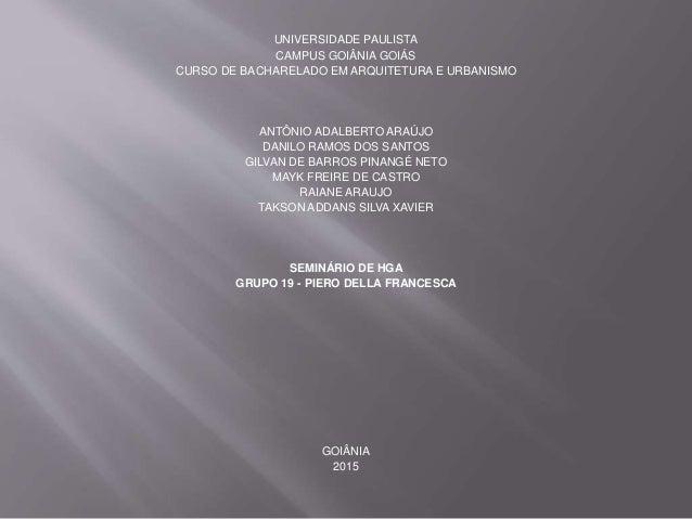 UNIVERSIDADE PAULISTA CAMPUS GOIÂNIA GOIÁS CURSO DE BACHARELADO EM ARQUITETURA E URBANISMO ANTÔNIO ADALBERTO ARAÚJO DANILO...