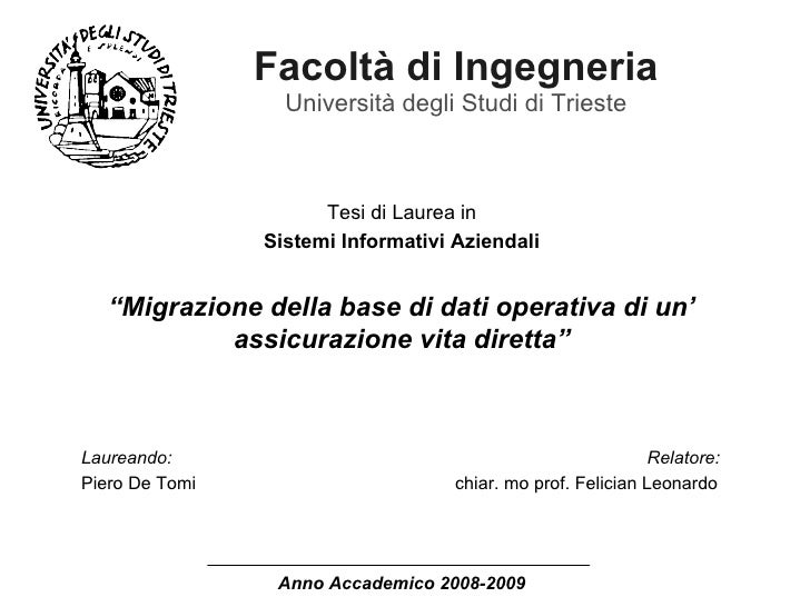 """Facoltà di Ingegneria Università degli Studi di Trieste Tesi di Laurea in Sistemi Informativi Aziendali """" Migrazione della..."""