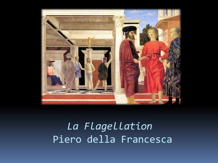 La Flagellation Piero della Francesca