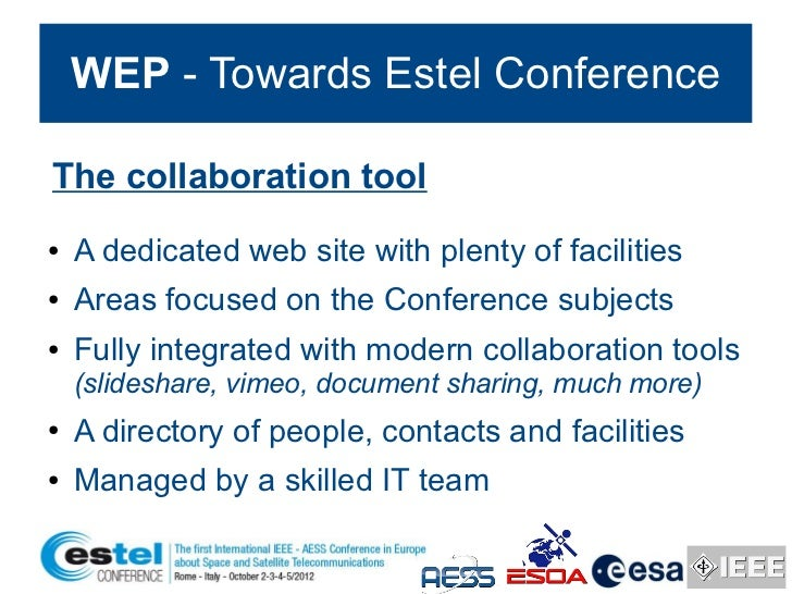 WEP - Towards Estel ConferenceThe collaboration tool●   A dedicated web site with plenty of facilities●   Areas focused on...