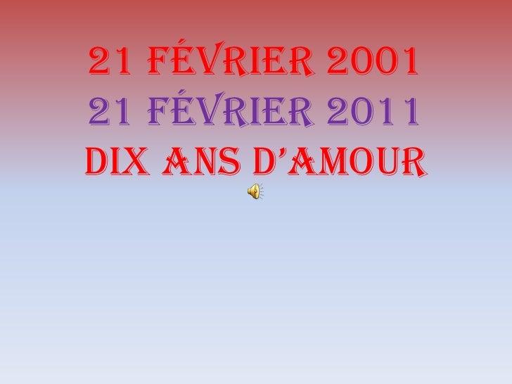 21 Février 200121 février 2011Dix ans d'amour<br />