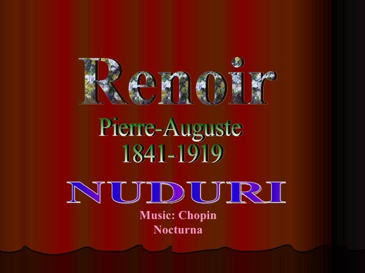 Renoir Pierre-Auguste 1841-1919 NUDURI Music: Chopin Nocturna