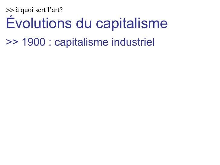 >> à quoi sert l'art? Évolutions du capitalisme >> 1900 : capitalisme industriel