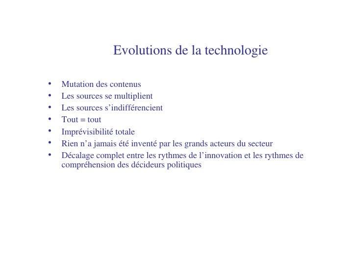Evolutions de la technologie   <ul><li>Mutation des contenus </li></ul><ul><li>Les sources se multiplient </li></ul><ul><l...