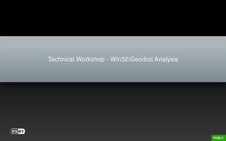 Technical Workshop - Win32/Georbot Analysis