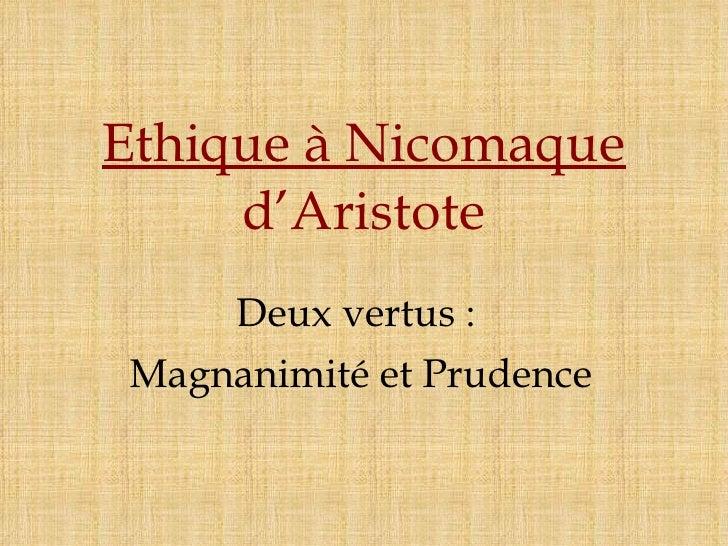 Ethique à Nicomaque d'Aristote Deux vertus :  Magnanimité et Prudence