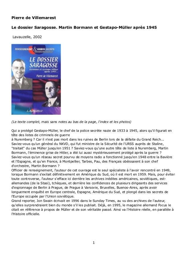 Pierre de Villemarest Le dossier Saragosse. Martin Bormann et Gestapo-Müller après 1945 Lavauzelle, 2002 (Le texte complet...