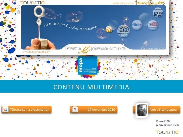 CONTENU MULTIMEDIATélécharger la présentation           17 novembre 2010   Votre interlocuteur                            ...