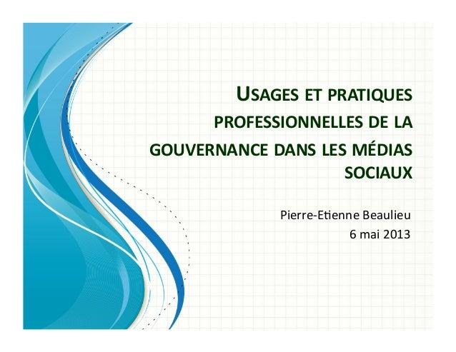 USAGES ET PRATIQUES PROFESSIONNELLES DE LA GOUVERNANCE DANS LES MÉDIAS SOCIAUX Pierre-‐Eenne Beau...
