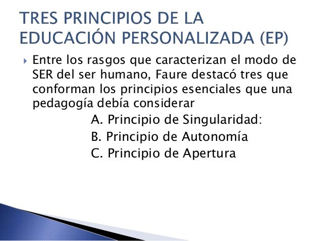  Entre los rasgos que caracterizan el modo de SER del ser humano, Faure destacó tres que conforman los principios esencia...