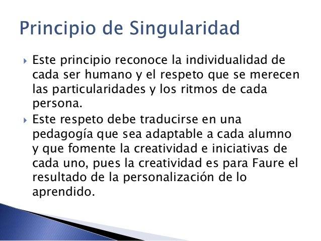  Este principio reconoce la individualidad de cada ser humano y el respeto que se merecen las particularidades y los ritm...