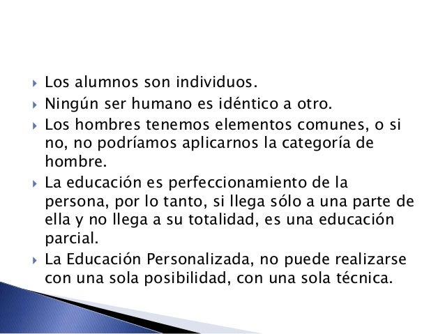  Los alumnos son individuos.  Ningún ser humano es idéntico a otro.  Los hombres tenemos elementos comunes, o si no, no...
