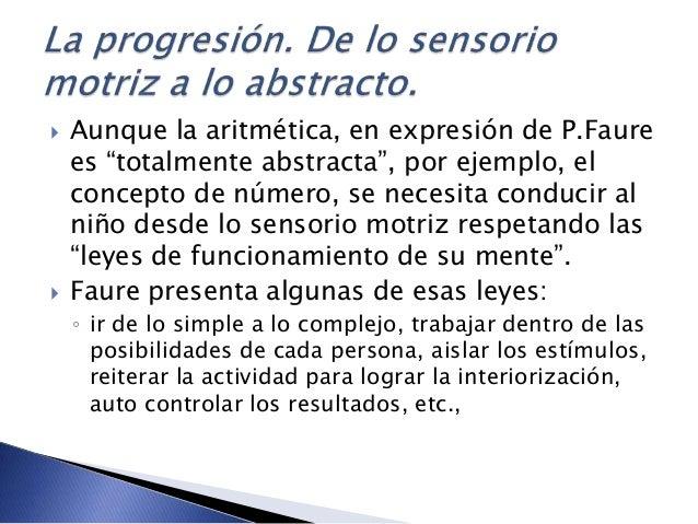 """ Aunque la aritmética, en expresión de P.Faure es """"totalmente abstracta"""", por ejemplo, el concepto de número, se necesita..."""