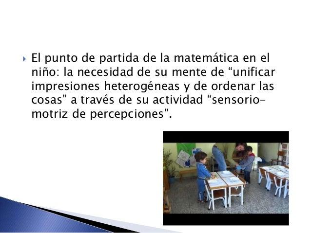 """ El punto de partida de la matemática en el niño: la necesidad de su mente de """"unificar impresiones heterogéneas y de ord..."""