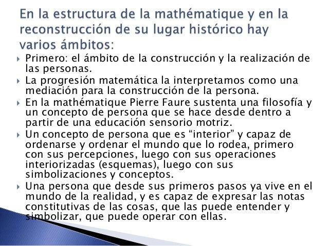  Primero: el ámbito de la construcción y la realización de las personas.  La progresión matemática la interpretamos como...